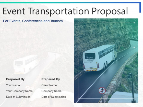 Event Transportation Proposal Ppt PowerPoint Presentation Complete Deck With Slides