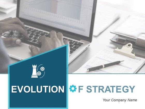 Evolution Of Strategy Ppt PowerPoint Presentation Complete Deck With Slides