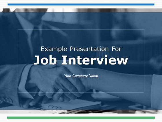 Example Presentation For Job Interview Ppt PowerPoint Presentation Complete Deck With Slides