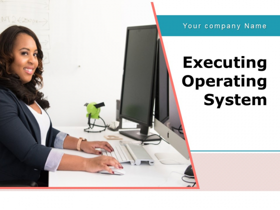 Executing Operating System Demonstration Planning Development Ppt PowerPoint Presentation Complete Deck