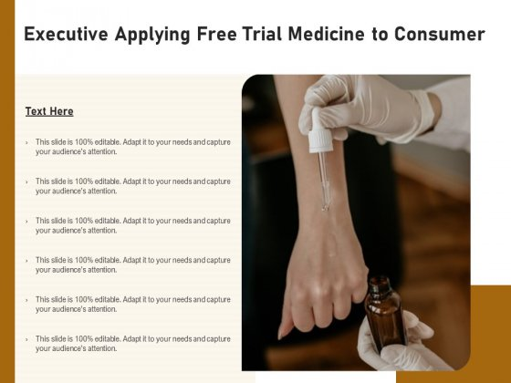 Executive Applying Free Trial Medicine To Consumer Ppt PowerPoint Presentation File Pictures PDF
