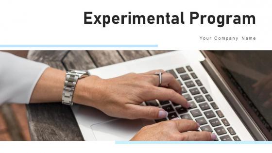 Experimental Program Measurement Ppt PowerPoint Presentation Complete Deck With Slides