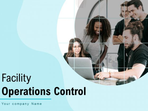 Facility Operations Contol Ppt PowerPoint Presentation Complete Deck With Slides
