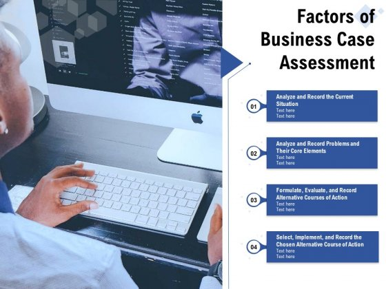 Factors Of Business Case Assessment Ppt PowerPoint Presentation Gallery Graphics PDF