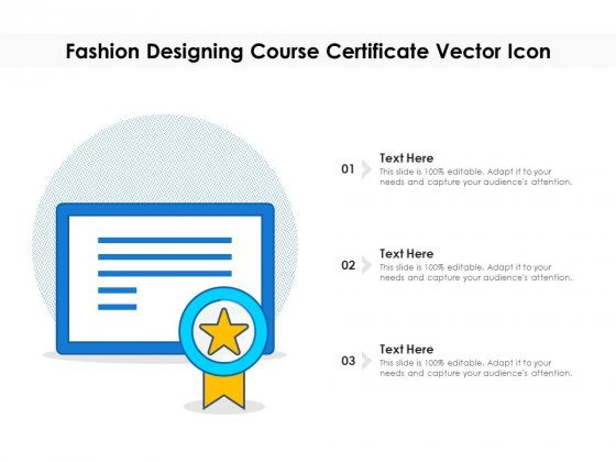 Fashion Designing Course Certificate Vector Icon Ppt PowerPoint Presentation File Template PDF