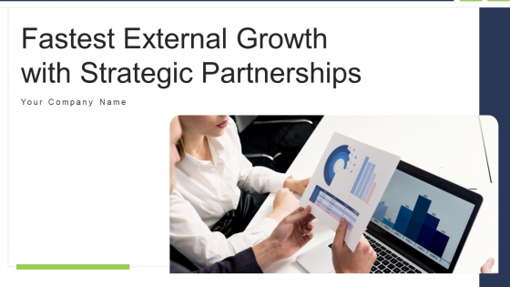 Fastest_External_Growth_With_Strategic_Partnerships_Ppt_PowerPoint_Presentation_Complete_Deck_With_Slides_Slide_1