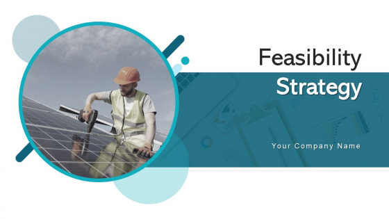 Feasibility Strategy Goals Plans Ppt PowerPoint Presentation Complete Deck With Slides