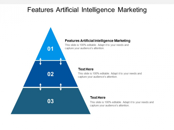 Features Artificial Intelligence Marketing Ppt PowerPoint Presentation Icon Graphic Images Cpb