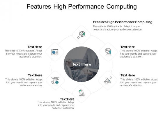 Features High Performance Computing Ppt PowerPoint Presentation Portfolio Graphics Example Cpb