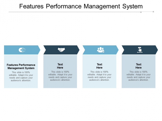Features Performance Management System Ppt PowerPoint Presentation Pictures Influencers