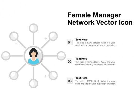 Female Manager Network Vector Icon Ppt PowerPoint Presentation Slides Ideas PDF