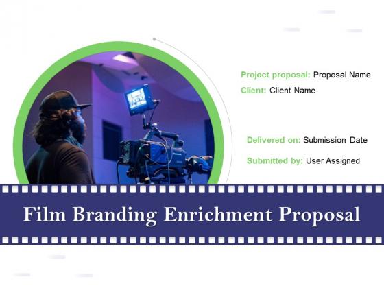 Film Branding Enrichment Proposal Ppt PowerPoint Presentation Complete Deck With Slides