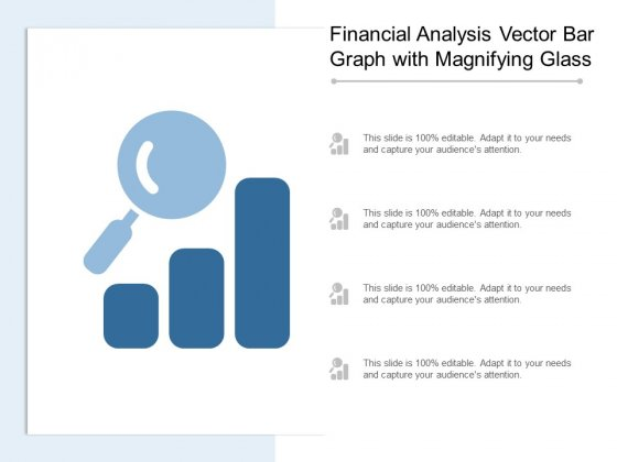 Financial Analysis Vector Bar Graph With Magnifying Glass Ppt PowerPoint Presentation Gallery Design Ideas