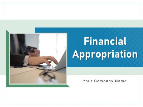 Financial Appropriation Digital Transaction Customer Ppt PowerPoint Presentation Complete Deck