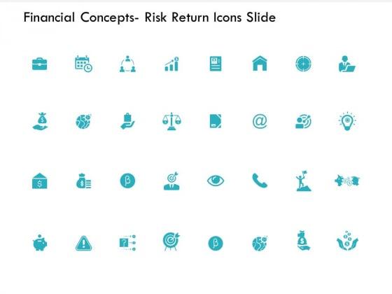 Financial Concepts Risk Return Icons Slide Idea Blub Ppt PowerPoint Presentation Ideas Information