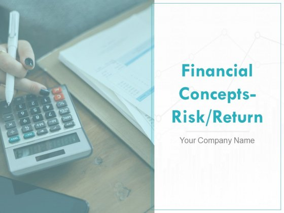 Financial Concepts Risk Return Ppt PowerPoint Presentation Complete Deck With Slides