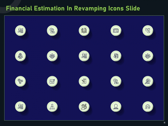 Financial_Estimation_In_Revamping_Ppt_PowerPoint_Presentation_Complete_Deck_With_Slides_Slide_11