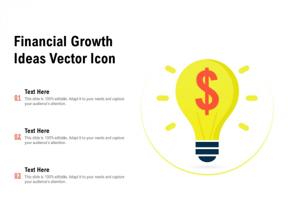 Financial Growth Ideas Vector Icon Ppt PowerPoint Presentation Slides Clipart Images