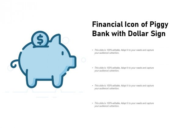Financial Icon Of Piggy Bank With Dollar Sign Ppt PowerPoint Presentation Icon Professional