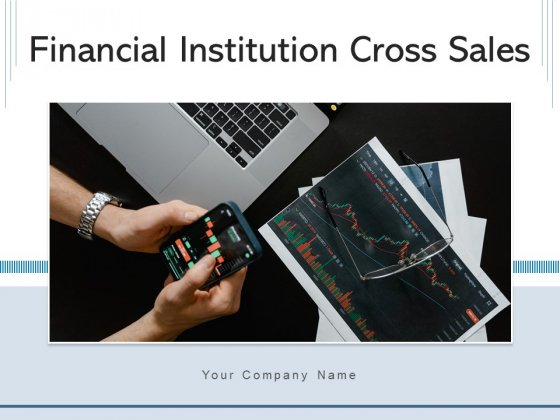 Financial_Institution_Cross_Sales_Consumers_Strategies_Ppt_PowerPoint_Presentation_Complete_Deck_Slide_1