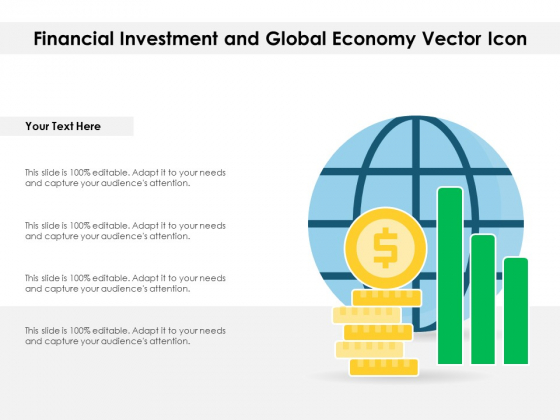 Financial Investment And Global Economy Vector Icon Ppt PowerPoint Presentation Gallery Topics PDF