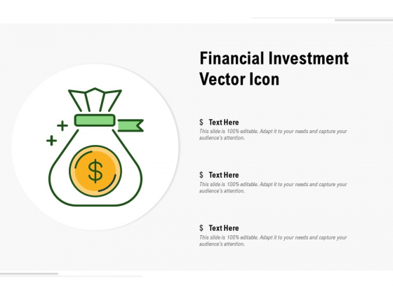 Financial Investment Vector Icon Ppt PowerPoint Presentation Inspiration Slide