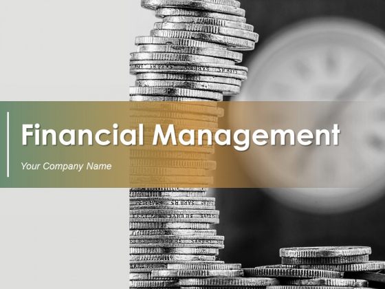 Financial Management Ppt PowerPoint Presentation Complete Deck With Slides