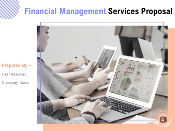 Financial Management Services Proposal Ppt PowerPoint Presentation Complete Deck With Slides