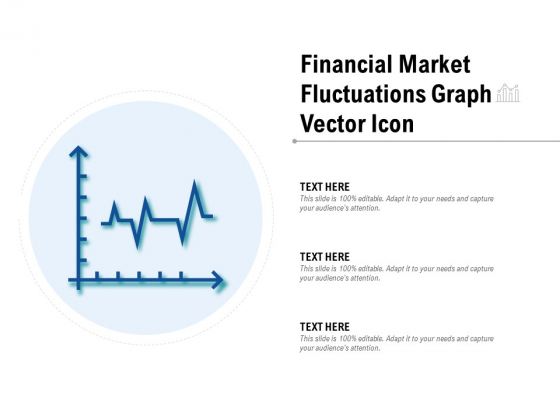 Financial Market Fluctuations Graph Vector Icon Ppt PowerPoint Presentation Summary Inspiration