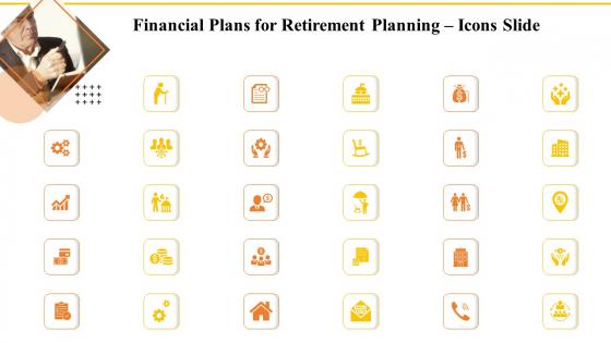Financial Plans For Retirement Planning Icons Slide Ppt Slides Show PDF