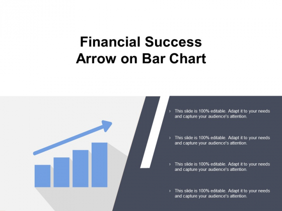 Financial Success Arrow On Bar Chart Ppt PowerPoint Presentation Ideas Display