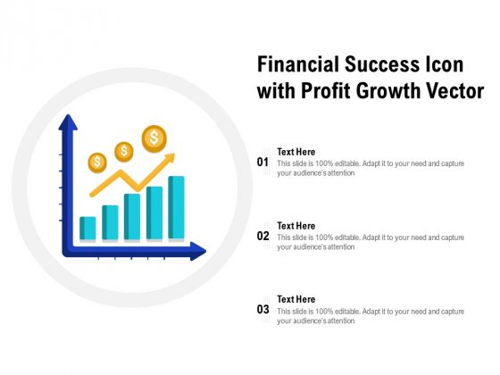 Financial Success Icon With Profit Growth Vector Ppt PowerPoint Presentation Gallery Good PDF