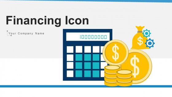 Financing Icon Investment Business Ppt PowerPoint Presentation Complete Deck