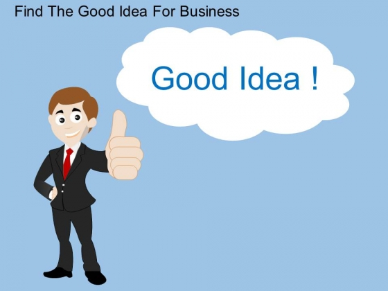 Find The Good Idea For Business Powerpoint Template