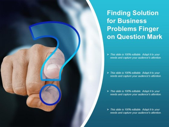 Finding Solution For Business Problems Finger On Question Mark Ppt PowerPoint Presentation Summary Smartart