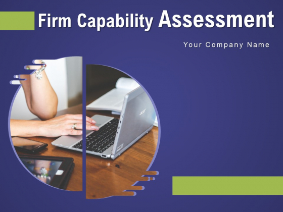 Firm_Capability_Assessment_Ppt_PowerPoint_Presentation_Complete_Deck_With_Slides_Slide_1