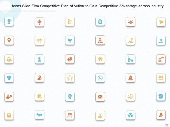 Firm_Competitive_Plan_Of_Action_To_Gain_Competitive_Advantage_Across_Industry_Ppt_PowerPoint_Presentation_Complete_Deck_With_Slides_Slide_22