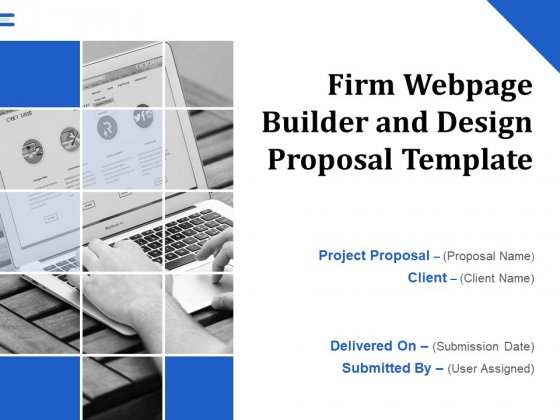 Firm Webpage Builder And Design Proposal Template Ppt PowerPoint Presentation Complete Deck With Slides
