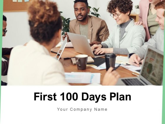 First 100 Days Plan Strategy Ppt PowerPoint Presentation Complete Deck