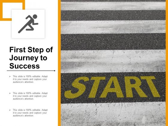 First Step Of Journey To Success Ppt PowerPoint Presentation Gallery Summary