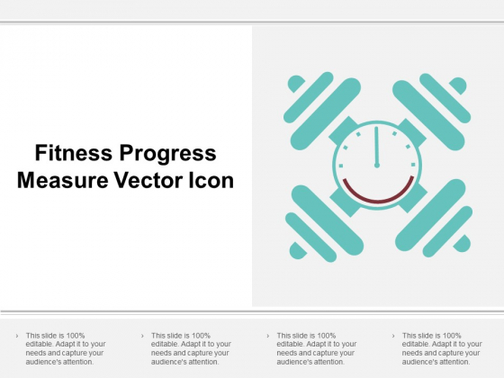 Fitness Progress Measure Vector Icon Ppt Powerpoint Presentation Slides Background Designs