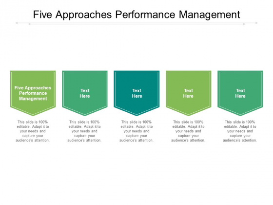 Five Approaches Performance Management Ppt PowerPoint Presentation Outline Gridlines Cpb