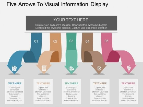Five Arrows To Visual Information Display Powerpoint Templates