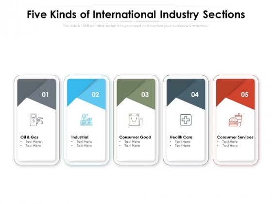 Five Kinds Of International Industry Sections Ppt PowerPoint Presentation Layouts Graphics Example PDF