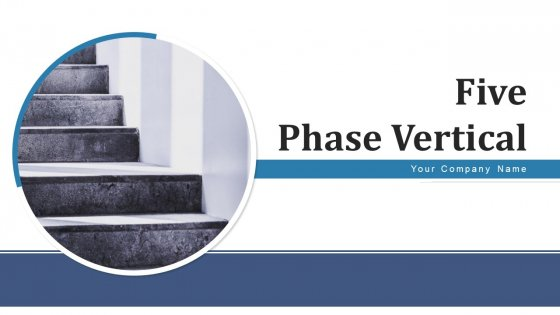 Five Phase Vertical Marketing Campaign Ppt PowerPoint Presentation Complete Deck With Slides