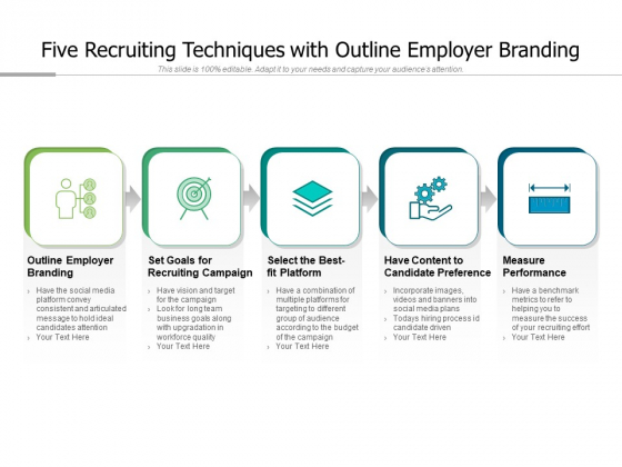 Five Recruiting Techniques With Outline Employer Branding Ppt PowerPoint Presentation Ideas Show