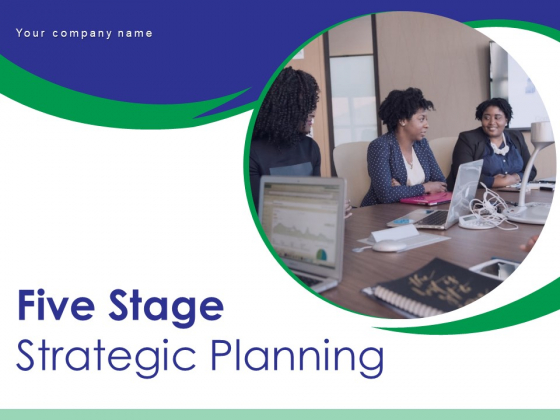 Five Stage Strategic Planning Team Management Strategic Assessment Ppt PowerPoint Presentation Complete Deck