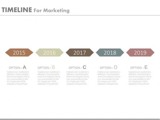 Five Staged Linear Year Based Timeline For Marketing Powerpoint Slides