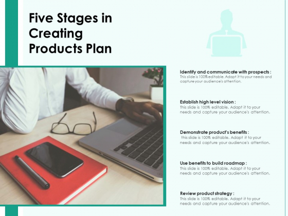 Five Stages In Creating Products Plan Ppt PowerPoint Presentation File Tips PDF