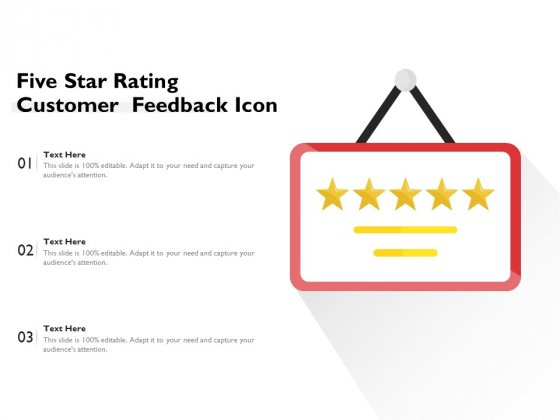 Five Star Rating Customer Feedback Icon Ppt PowerPoint Presentation File Format Ideas PDF